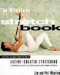 Whartons' Stretch Book Featuring the Breakthrough Method of Active-Isolated Stretching