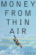 Money from Thin Air: The Story of Craig Mccaw, the Billionaire Who Invented the Cell Phone I...
