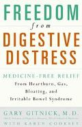 Freedom from Digestive Distress Medicine-Free Relief from Heartburn, Gas, Bloating, and Irri...