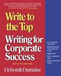 Write to the Top Writing for Corporate Success