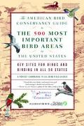 American Bird Conservancy Guide to 500 Most Important Bird Areas in the United States Key Si...