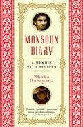 Monsoon Diary A Memoir With Recipes