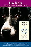 Good Dog The Story of Orson, Who Changed My Life