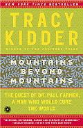 Mountains Beyond Mountains The Quest of Dr. Paul Farmer, a Man Who Would Cure the World