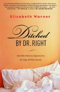 Dumped By Dr. Right And Other True Stories Of An Awkward Sophisticate On The Edge Of Polite ...