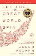 Let the Great World Spin: A Novel