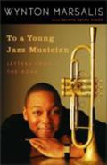 To A Young Jazz Musician Letters From The Road