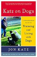 Katz on Dogs A Commonsense Guide to Training And Living With Dogs