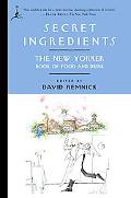 Secret Ingredients: The New Yorker Book of Food and Drink (Modern Library Paperbacks)