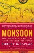 Monsoon: The Indian Ocean and the Future of American Power