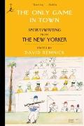 Only Game in Town : Sportswriting from the New Yorker