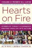Hearts on Fire : Twelve Stories of Today's Visionaries Igniting Idealism into Action