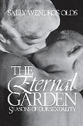 Eternal Garden Seasons of Our Sexuality