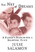 Net of Dreams A Family's Search for a Rightful Place