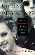 Coming of Age The True Adventures of Two American Teens