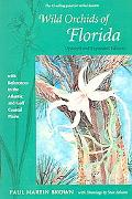 Wild Orchids of Florida With References to the Atlantic And Gulf Coastal Plains