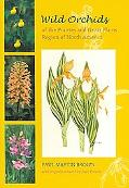Wild Orchids of the Prairies And Great Plains Region of North America