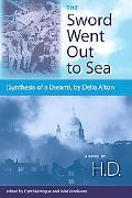 The Sword Went Out to Sea: Synthesis of a Dream, by Delia Alton