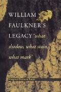 William Faulkner's Legacy