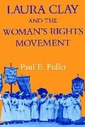 Laura Clay and the Woman's Rights Movement