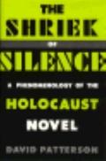 Shriek of Silence A Phenomenology of the Holocaust Novel