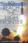 To Reach the High Frontier A History of U.S. Launch Vehicles