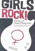 Girls Rock! Fifty Years of Women Making Music