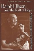 Ralph Ellison and the Raft of Hope A Political Companion to Invisible Man