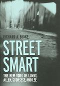 Street Smart The New York Of Lumet, Allen, Scorsese, And Lee