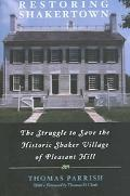 Restoring Shakertown The Struggle to Save the Historic Shaker Village of Pleasant Hill