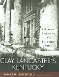 Clay Lancaster's Kentucky Architectural Photographs of a Preservation Pioneer