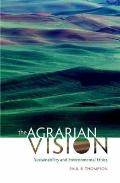 The Agrarian Vision: Sustainability and Environmental Ethics (Culture of the Land)