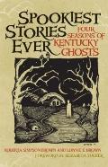 Spookiest Stories Ever: Four Seasons of Kentucky Ghosts