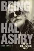 Being Hal Ashby : Life of a Hollywood Rebel