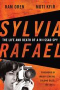 Sylvia Rafael : The Life and Death of a Mossad Spy
