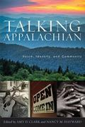 Talking Appalachian : Voice, Identity, and Community
