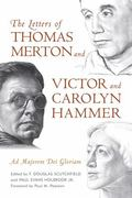 Letters of Thomas Merton and Victor and Carolyn Hammer : Ad Majorem Dei Gloriam