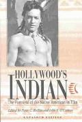 Hollywood's Indian The Portrayal of the Native American in Film