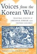Voices from the Korean War Personal Stories of American, Korean, And Chinese Soldiers
