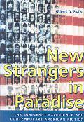 New Strangers in Paradise: The Immigrant Experience and Contemporary American
