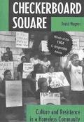 Checkerboard Square Culture and Resistance in a Homeless Community