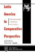 Latin America in Comparative Perspective New Approaches to Methods and Analysis