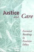 Justice and Care Essential Readings in Feminist Ethics