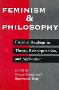 Feminism and Philosophy Essential Readings in Theory, Reinterpretation, and Application