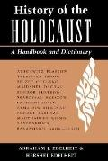 History of the Holocaust A Handbook and Dictionary