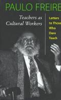 Teachers as Cultural Workers: Letters to Those Who Dare Teach