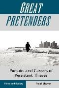 Great Pretenders Pursuits and Careers of Persistent Thieves