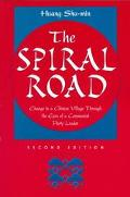Spiral Road Change in a Chinese Village Through the Eyes of a Communist Party Leader