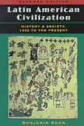 Latin American Civilization: History and Society, 1492 to the Present, Vol. 7