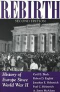 Rebirth A Political History of Europe Since World War II